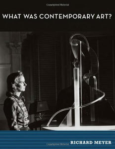 What Was Contemporary Art? (Mit Press)