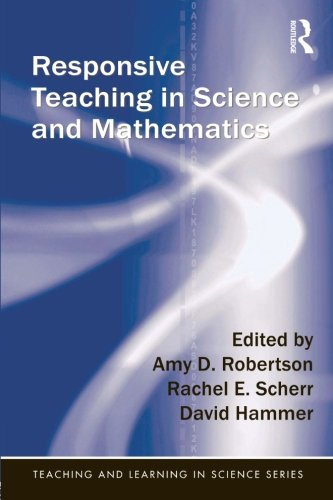 Responsive Teaching In Science And Mathematics (Teaching And Learning In Science Series)