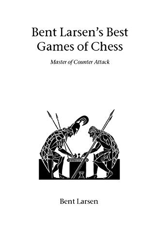 Bent Larsen'S Best Games Of Chess (Hardinge Simpole Chess Classics)