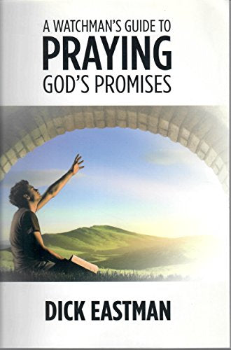 A Watchman'S Guide To Praying God'S Promises