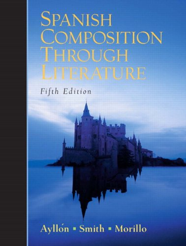 Spanish Composition Through Literature (5Th Edition)