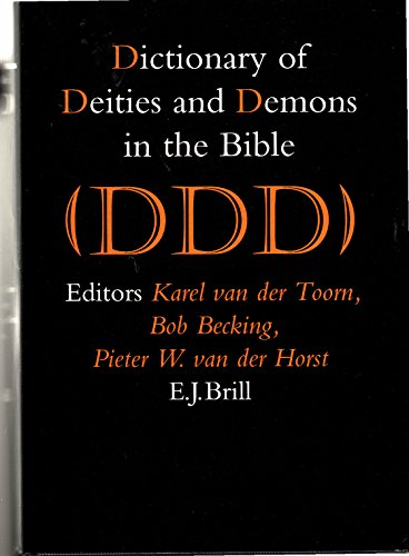 Dictionary Of Deities And Demons In The Bible (Ddd)