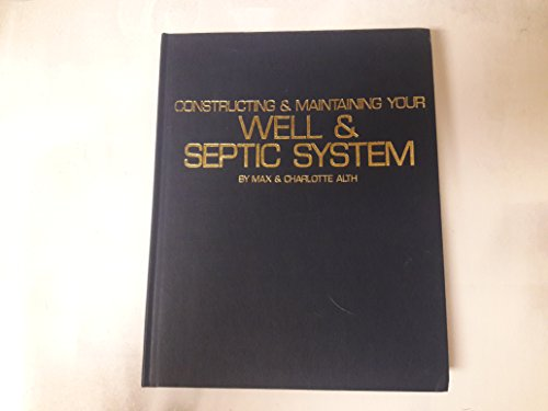 Constructing & Maintaining Your Well & Septic System