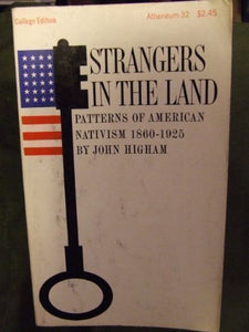 Strangers In The Land: Patterns Of American Nativism; 1860-1925