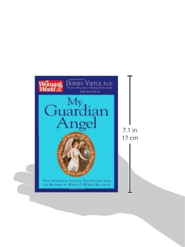 My Guardian Angel: True Stories Of Angelic Encounters From Woman'S World Magazine Readers