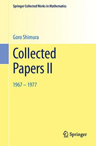 Collected Papers Ii: 19671977 (Springer Collected Works In Mathematics)