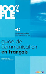 Guide De Communication En Francais - Livre + Mp3: Collection 100% Fle (French Edition)