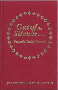 Out Of The Silence: Prayer'S Daily Round
