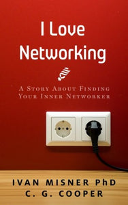 I Love Networking: A Story About Finding Your Inner Networker (The Mentor Code)