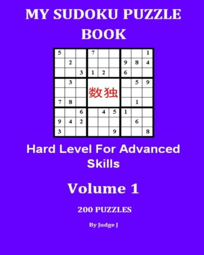 1: My Sudoku Puzzle Book: Hard Level For Advanced Skills (Sudoku Puzzles) (Volume 1)