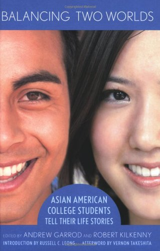 Balancing Two Worlds: Asian American College Students Tell Their Life Stories
