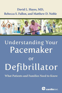 Understanding Your Pacemaker Or Defibrillator: What Patients And Families Need To Know