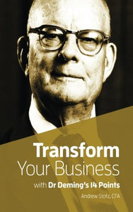 Transform Your Business With Dr.Deming'S 14 Points