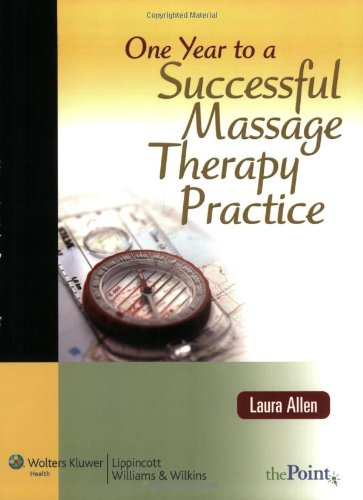 One Year To A Successful Massage Therapy Practice (Lww In Touch Series)