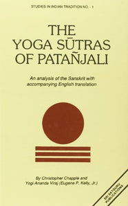 Yoga Sutras Of Patanjali: An Analysis Of The Sanskrit With Accompanying English Translation (Studies In Indian Tradition)