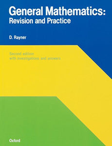 General Mathematics: Revision And Practice (Revision & Practice)