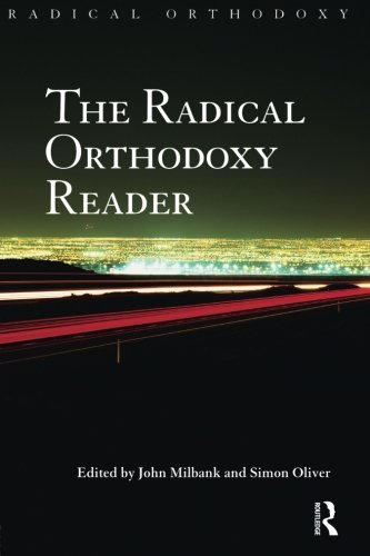 The Radical Orthodoxy Reader (Radical Orthodoxy (Paperback))