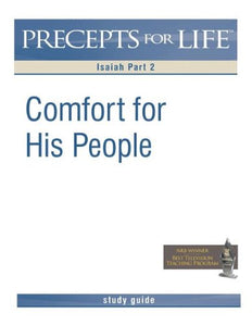 Precepts For Life Study Guide: Comfort For His People (Isaiah Part 2)