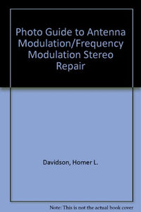 Photo Guide To Antenna Modulation/Frequency Modulation Stereo Repair