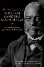 The Autobiography Of William Sanders Scarborough: An American Journey From Slavery To Scholarship (African American Life Series)