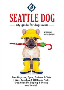 Seattle Dog - City Guide For Dog Lovers