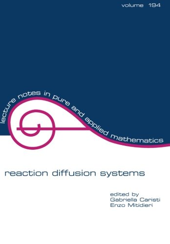 Reaction Diffusion Systems (Lecture Notes In Pure And Applied Mathematics)