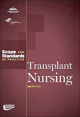 Transplant Nursing: Scope And Standards Of Practice (Ana, Nursing Administration: Scope And Standards Of Practice)