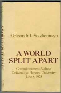 A World Split Apart: Commencement Address Delivered At Harvard University, June 8, 1978 (English And Russian Edition)