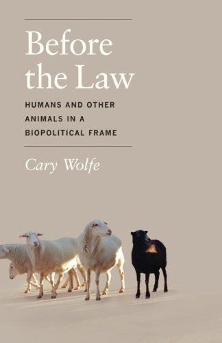 Before The Law: Humans And Other Animals In A Biopolitical Frame