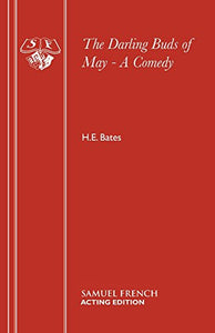 The Darling Buds Of May - A Comedy (Acting Edition)