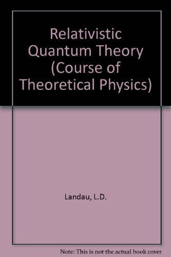 Relativistic Quantum Theory, Part 1 (Course Of Theoretical Physics, Vol. 4) (English And Russian Edition)