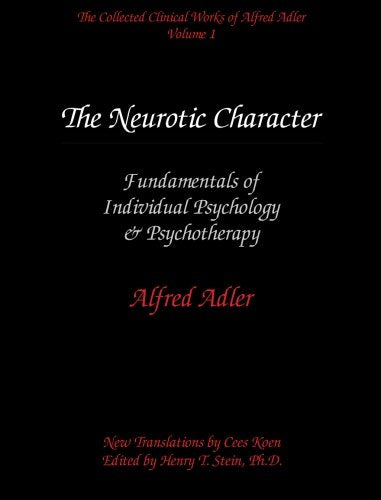 The Collected Clinical Works Of Alfred Adler, Volume 1: The Neurotic Character