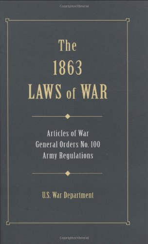 1863 Laws Of War (Military Classics (Stackpole Hardcover))