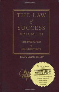 The Law Of Success, Vol. 3: The Principles Of Self-Creation