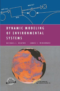 Dynamic Modeling Of Environmental Systems (Modeling Dynamic Systems)