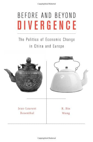 Before And Beyond Divergence: The Politics Of Economic Change In China And Europe