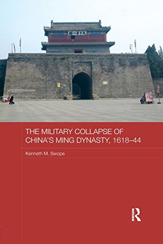 The Military Collapse Of China'S Ming Dynasty, 1618-44