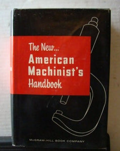 The New American Machinist'S Handbook