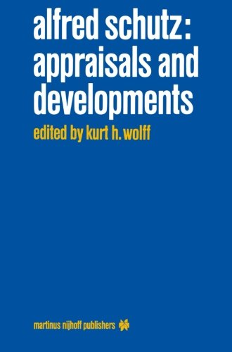 Alfred Schutz: Appraisals And Developments
