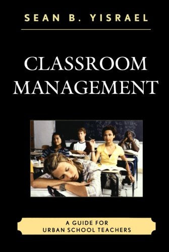 Classroom Management: A Guide For Urban School Teachers