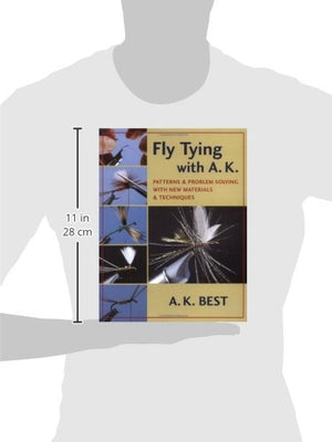 Fly Tying With A. K.: Patterns & Problem Solving With New Materials & Techniques