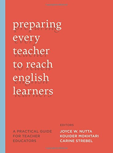 Preparing Every Teacher To Reach English Learners: A Practical Guide For Teacher Educators