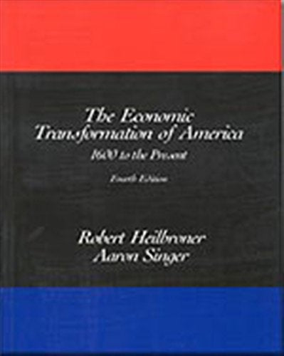 The Economic Transformation Of America: 1600 To The Present, 4Th Edition