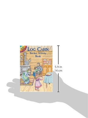 Log Cabin Sticker Activity Book (Dover Little Activity Books Stickers)