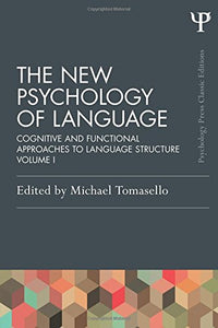 The New Psychology Of Language: Cognitive And Functional Approaches To Language Structure, Volume I (Psychology Press & Routledge Classic Editions) (Volume 1)