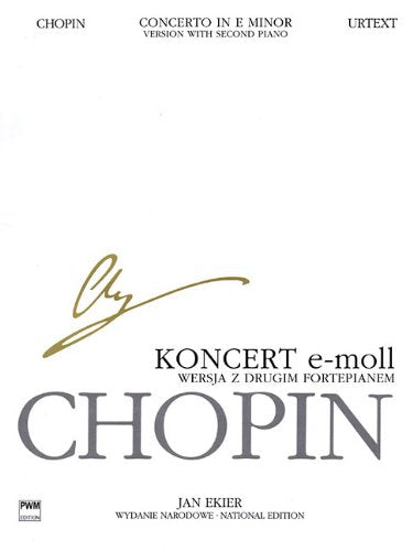 Concerto In E Minor Op. 11 - Version With Second Piano: Chopin National Edition 30B, Vol. Vla (Series B: Works Published Posthumously / Seria B: Utwory Wydane Posmiertnie)