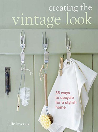 Creating The Vintage Look: 35 Ways To Upcycle For A Stylish Home