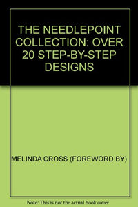 The Needlepoint Collection Over 20 Step-By-Step Designs