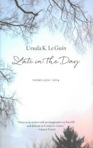 Late In The Day: Poems 20102014