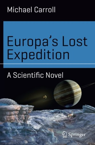 Europas Lost Expedition: A Scientific Novel (Science And Fiction)